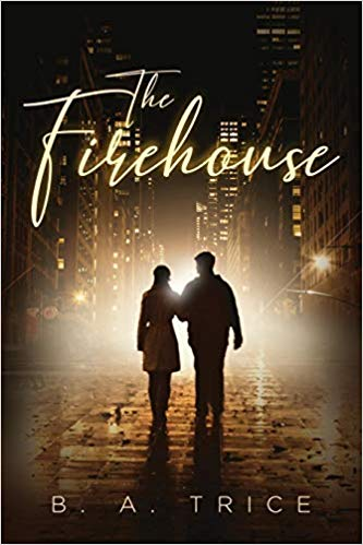 B. A. Trice pens a novel that entails love, tragedy and healing - The Firehouse