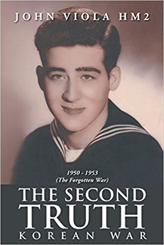 John Viola Recalls His Truth During The Korean War - The Second Truth: Korean War