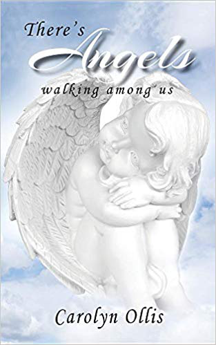 There�s Angels Walking among Us by Carolyn Ollis - a Book that expresses that Angels Exist among People, Guiding and Helping in Invisible Ways