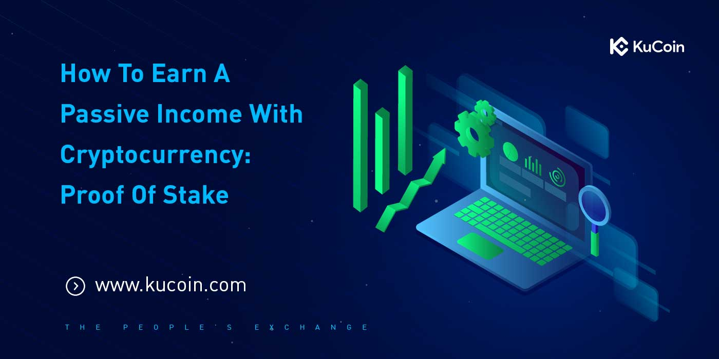Proof of stake on Kucoin Exchange! Stake tokens now
