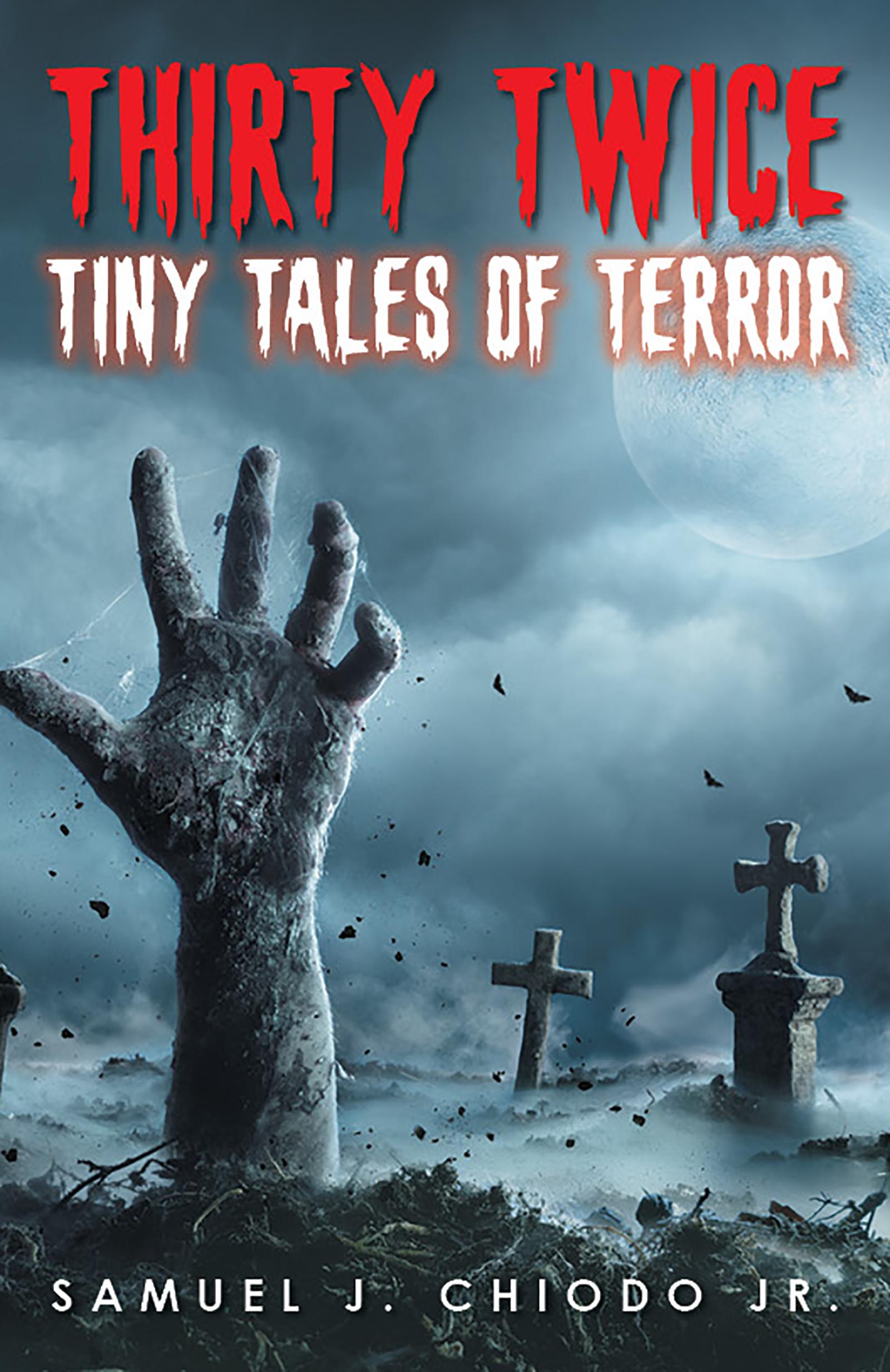 Thirty Twice Tiny Tales of Terror by Samuel J. Chiodo Jr.