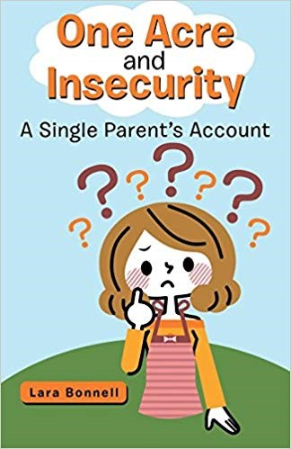 One Acre and Insecurity: A Single Parent's Account and All My Ladies by Lara Bonnell, Fictions on Single Motherhood and a Widower Trying to Find Love Again