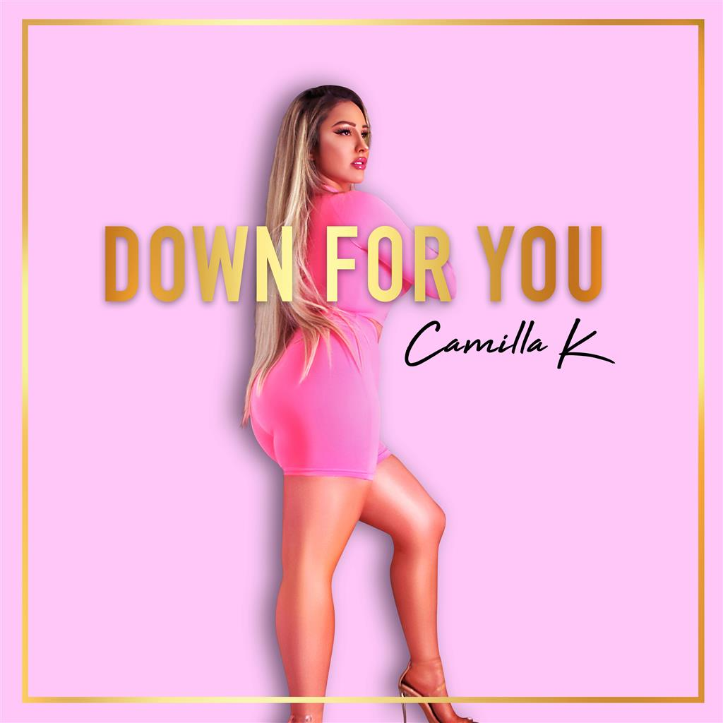"Fast Rising Pop Artist Camilla K Announces New Single ""Down for You"""