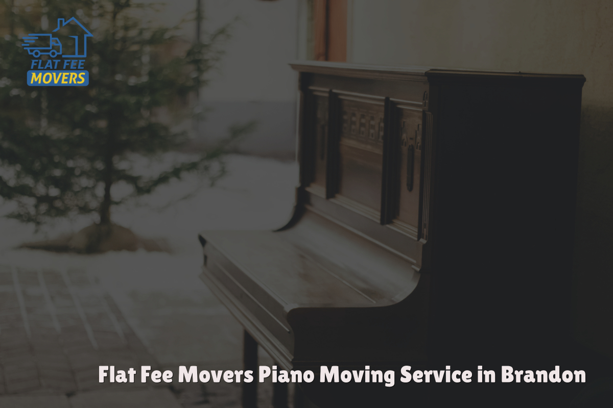 Piano Moving Service Now Available By Flat Fee Movers Brandon