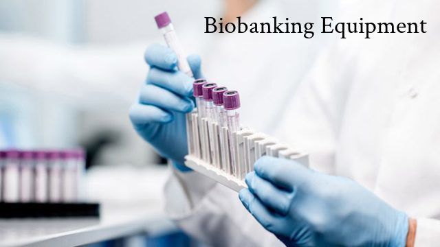 Biobanking Equipment Market to Surpass US$ 3.2 Billion by 2026 | Studies To Express The Vitality Of Biobanking