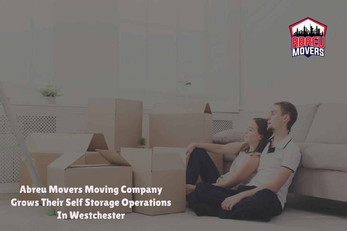 Abreu Movers Moving Company Grows Their Self Storage Operations In Westchester
