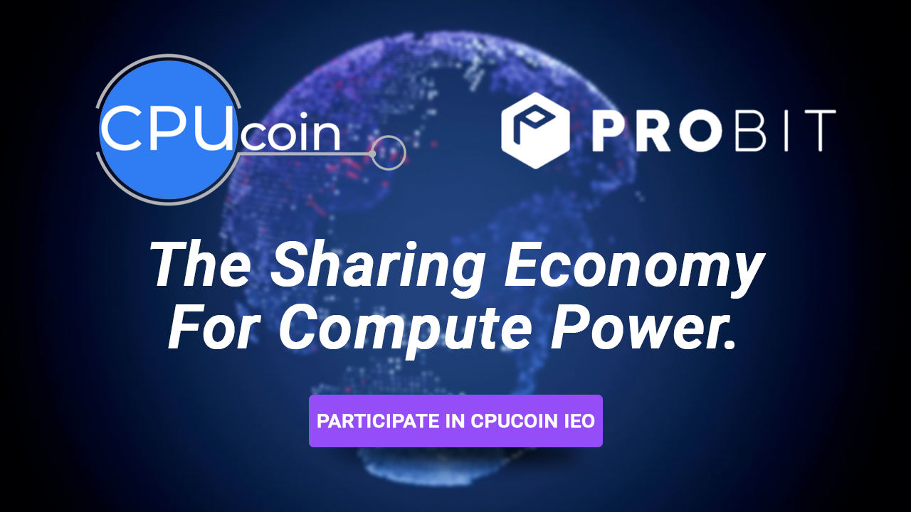 CPUcoin to Launch IEO on Probit Exchange to Accelerate CPU/GPU Power Sharing Economy