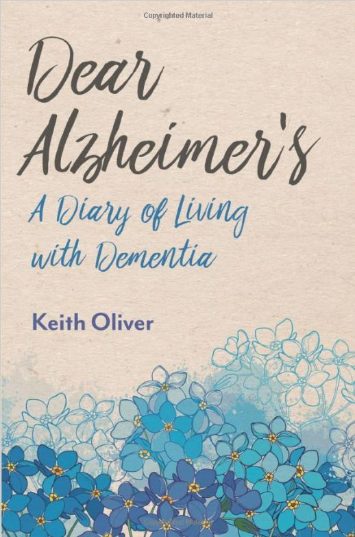 Dementia Guild launches the new book, Dear Alzheimer\'s written by Keith Oliver and just published in 2019 Dear Alzheimer\'s