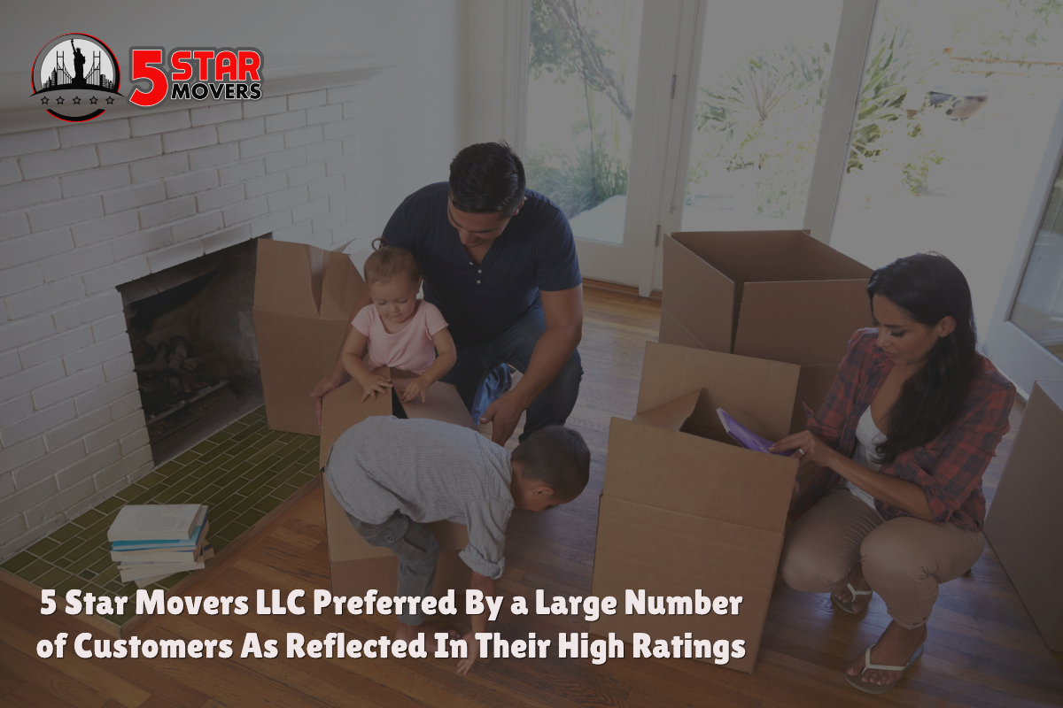 5 Star Movers LLC Preferred By a Large Number of Customers As Reflected In Their High Ratings