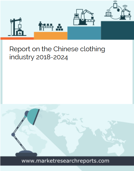 Chinese Clothing Industry 2018 - 2024 Market Research Report