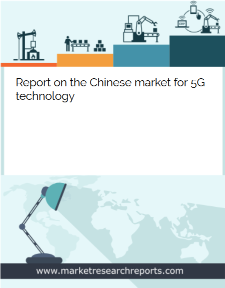 Chinese Market for 5G Technology Market Research Report