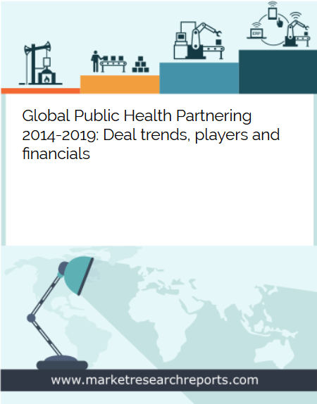 Global Public Health Partnering 2014 - 2019 Market Research Report