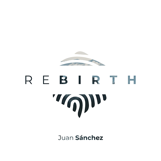 "JUAN SANCHEZ RELEASES BREATHTAKING DEBUT ALBUM ""REBIRTH"""