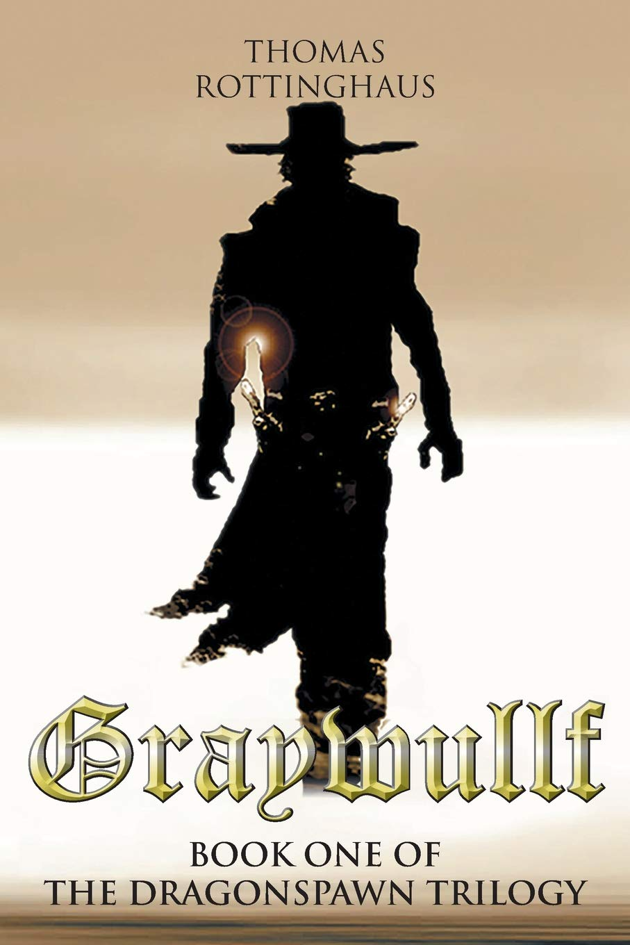 Graywullf: Book One of the Dragonspawn Trilogy by Thomas Rottinghaus Available on Amazon