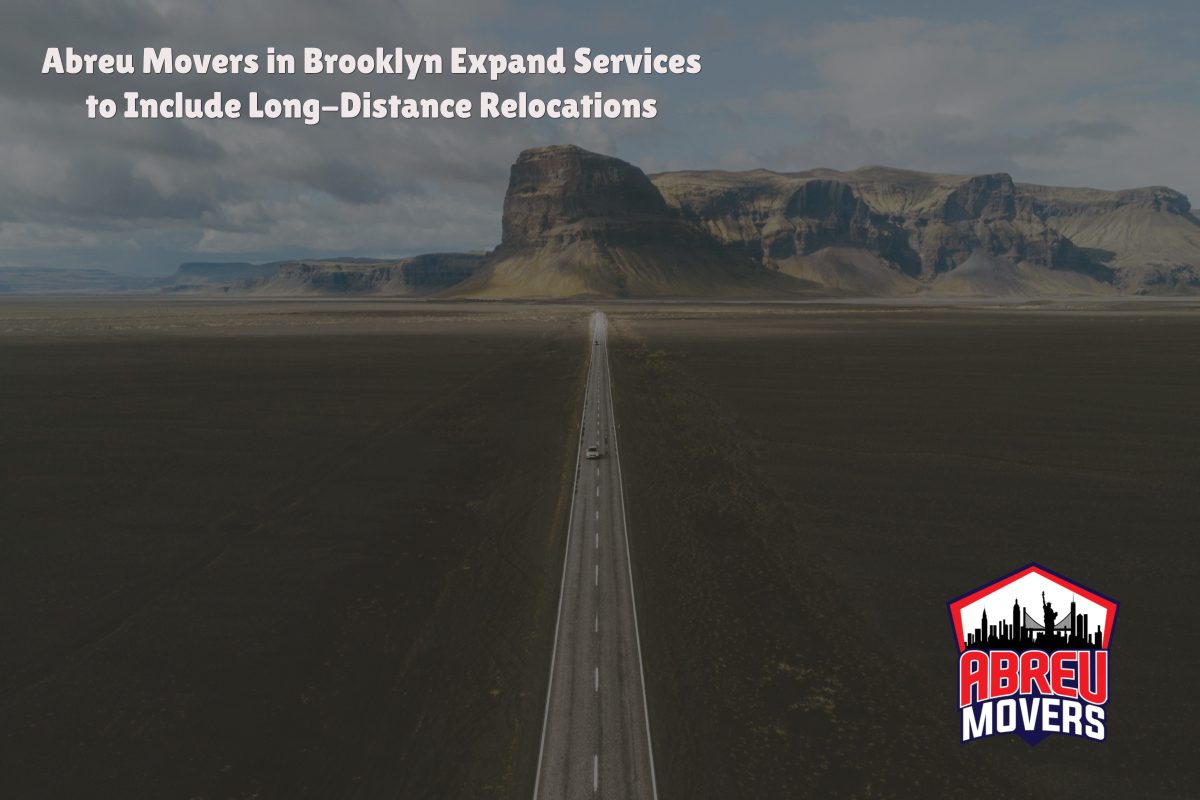 Abreu Movers in Brooklyn Expand Services to Include Long-Distance Relocations