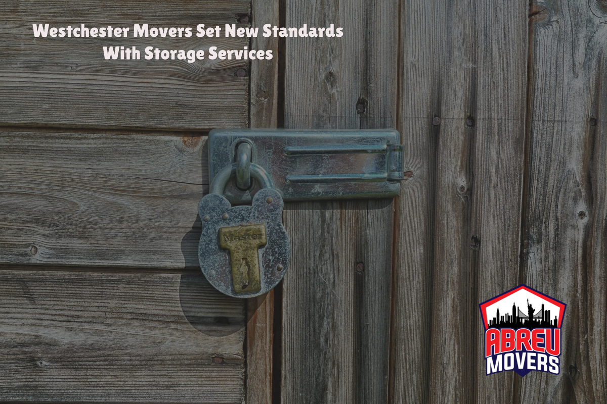 Westchester Movers Set New Standards With Storage Services