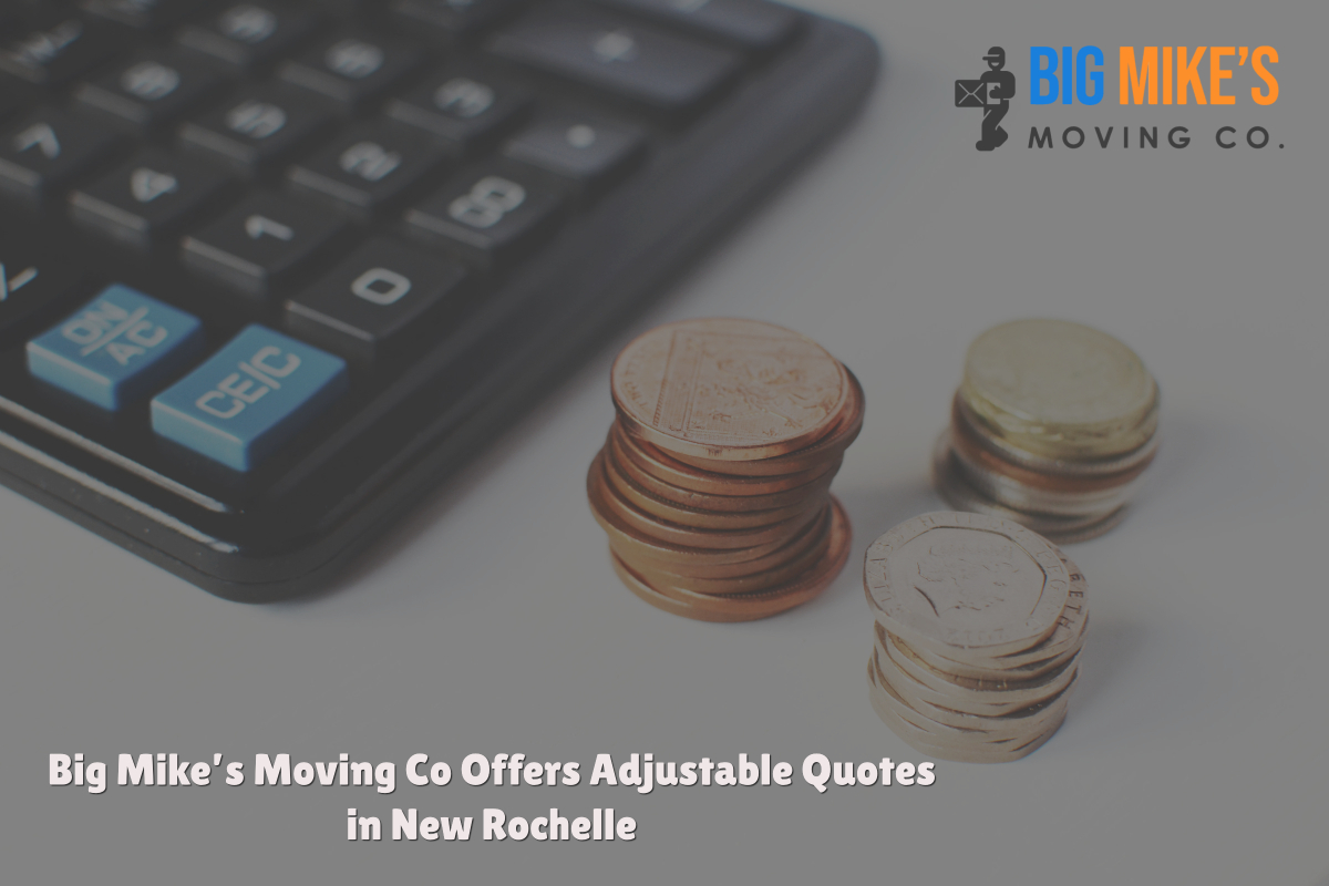Big Mike's Moving Co Offers Adjustable Quotes in New Rochelle