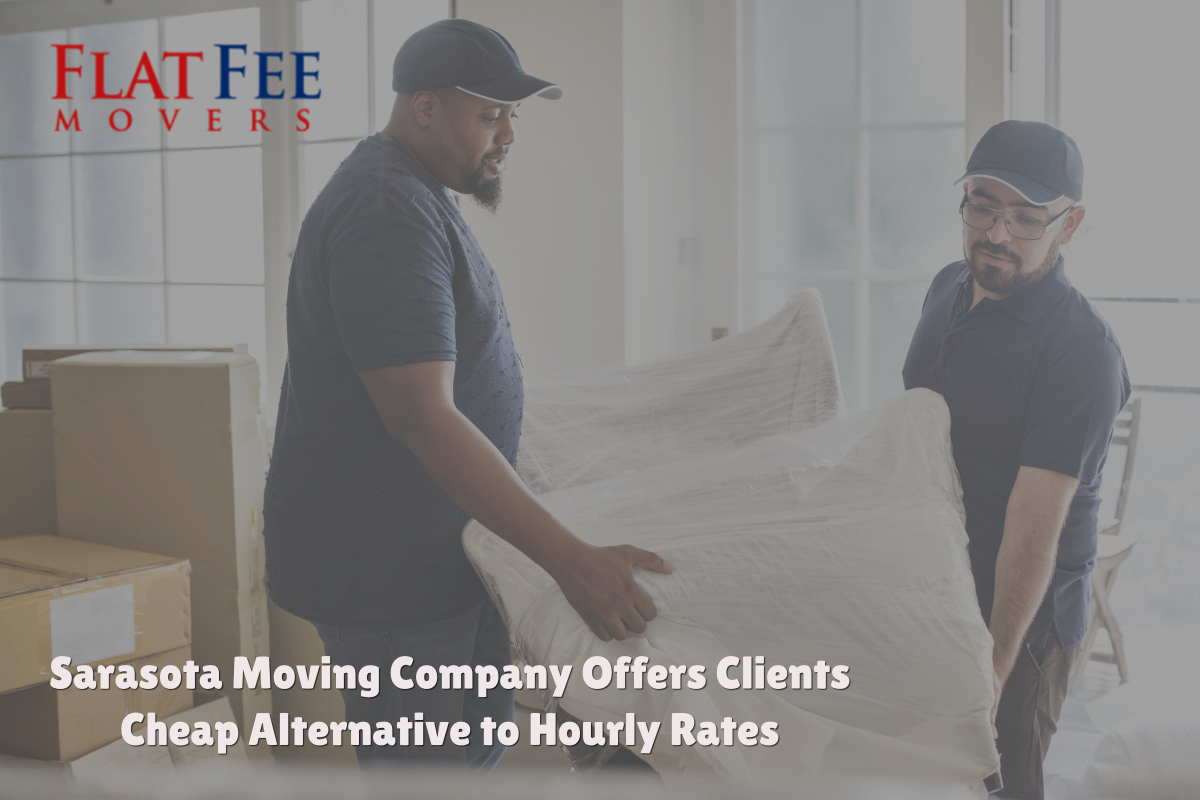 Sarasota Moving Company Offers Clients Cheap Alternative to Hourly Rates