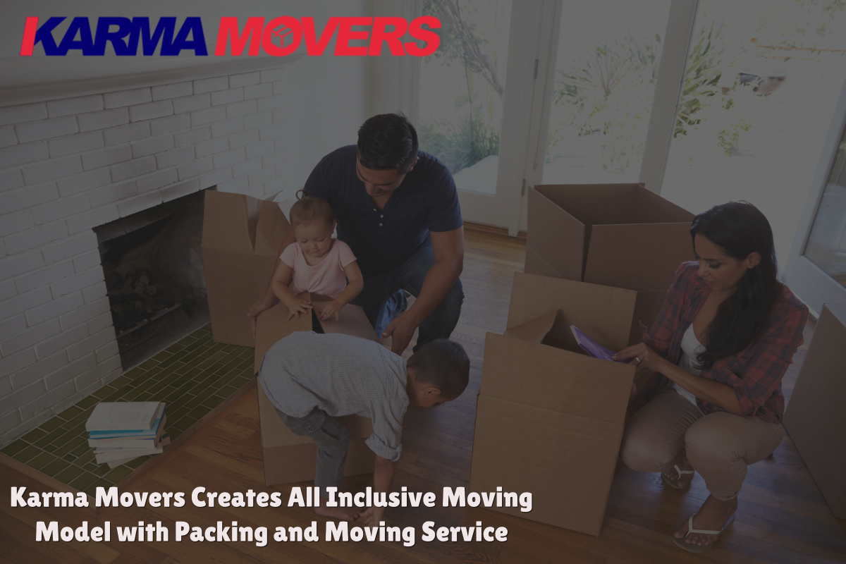 Karma Movers Creates All Inclusive Moving Model with Packing and Moving Service
