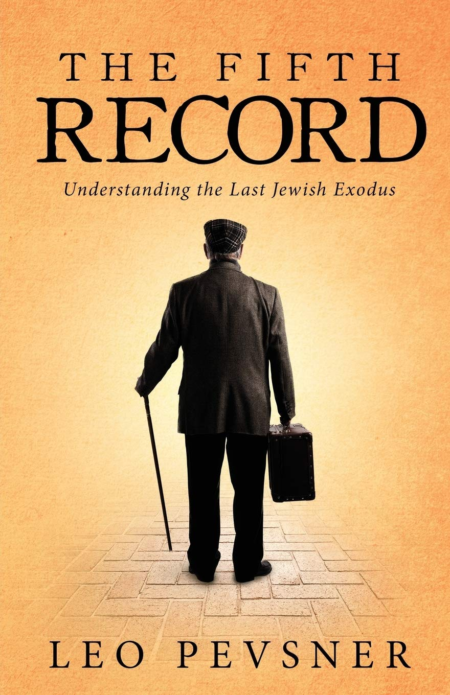 The Fifth Record: Understanding The Last Jewish Exodus by Leonid Pevsner Available On Amazon!