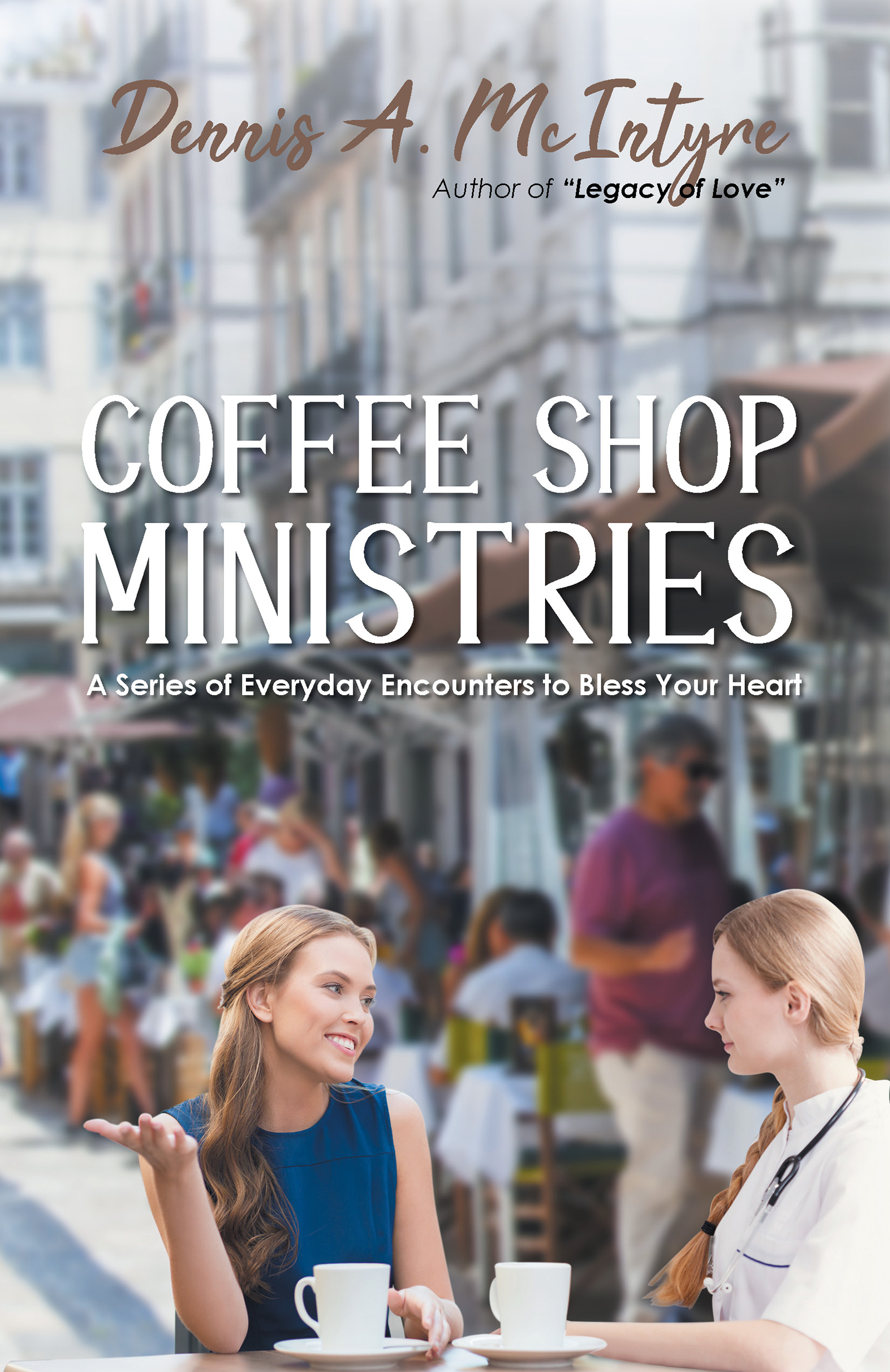 Coffee Shop Ministries by Dennis A. McIntyre Available on Amazon!