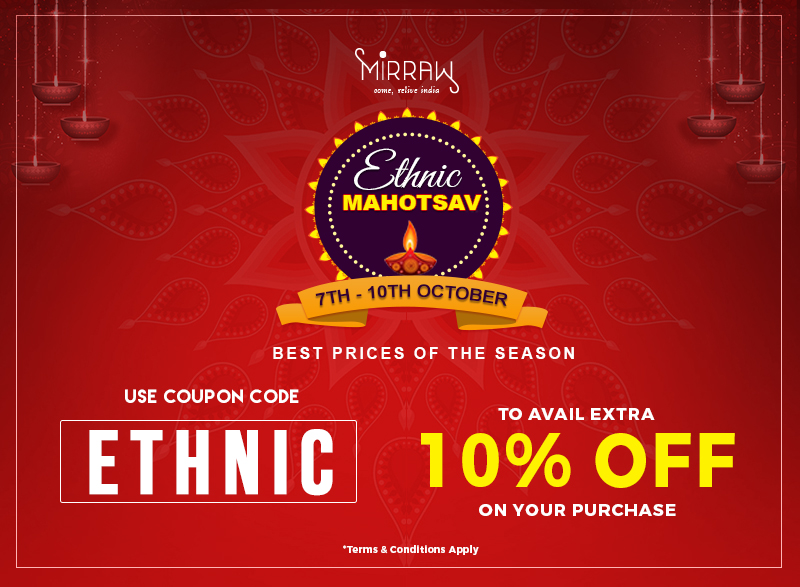 MIRRAW ANNOUNCES ITS 'ETHNIC MAHOTSAV SALE' THIS FESTIVE SEASON 7-10th Oct