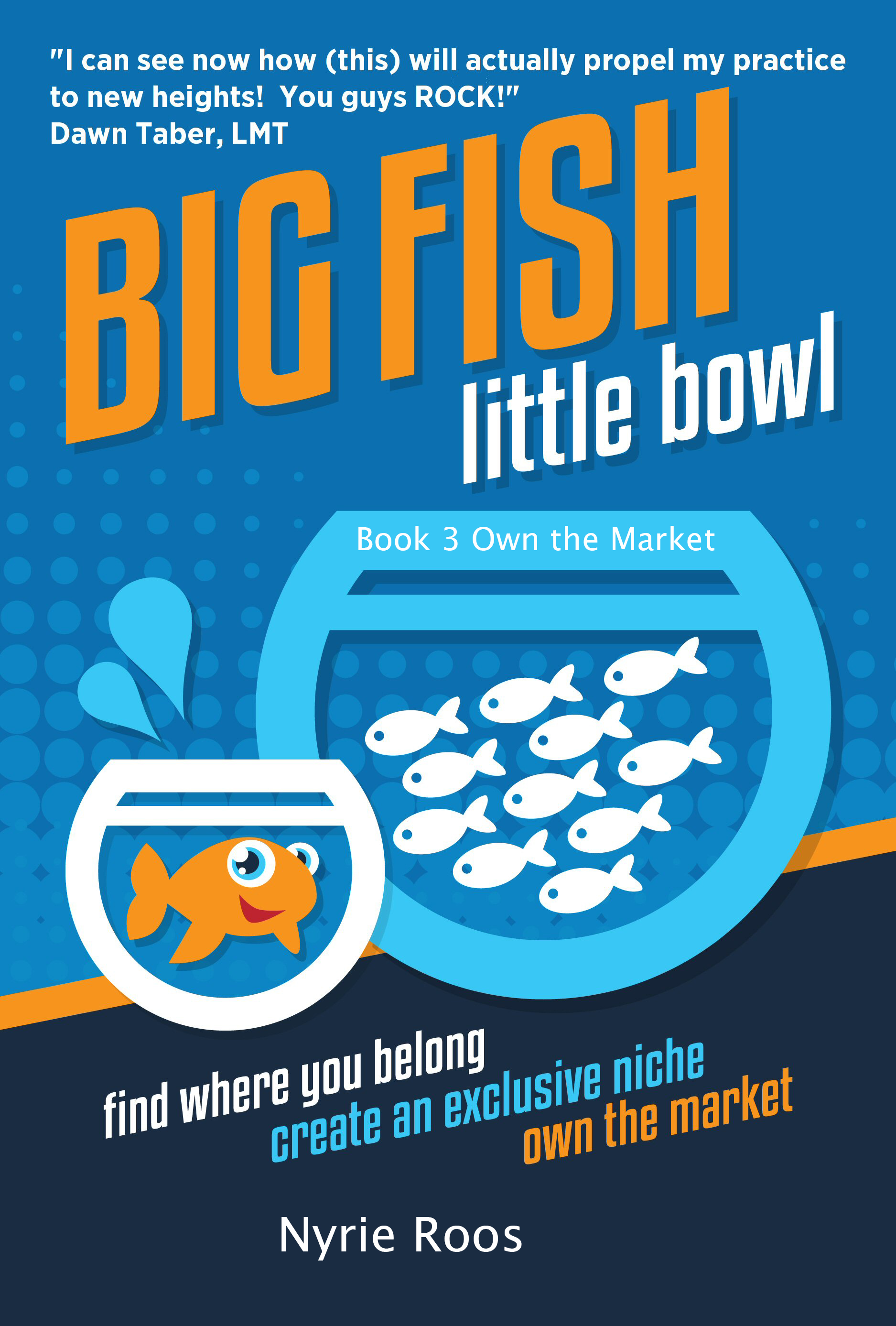 Nyrie Roos Finally Releases her New Book 'Big Fish - Little Bowl - Own the Market""