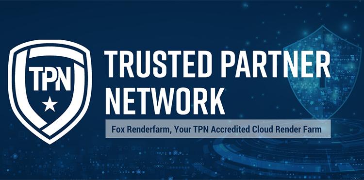 Fox Renderfarm has become a TPN (Trusted Partner Network) Vendor.