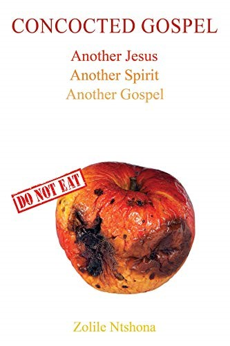 Concocted Gospel by Zolile Ntshona - a Christian Book that is a Must-Read for all Christians