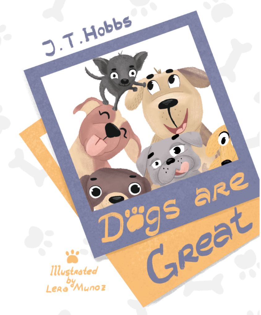 "New book ""Dogs Are Great"" by J.T. Hobbs is released, the latest in the author's collection of clever works for children"