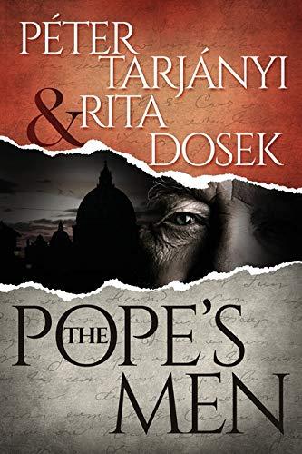 Tarjanyi-Dosek\'s The Pope\'s Men Now on Amazon