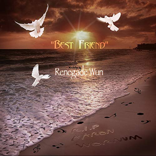 "Renegade Wun Re-releases Song ""Best Friend"" as a Tribute to His Friend Aaron Wornum"