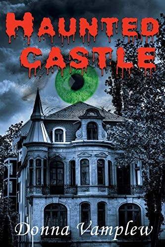 Haunted Castle by Donna Vamplew - a Family Saga, Love Story and Great Mystery Intertwined in a Novel