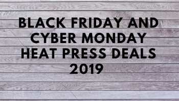 Heat Press Black Friday & Cyber Monday Deals 2019: Cricut Easy press 2, Cricut easy press mini, SHZOND, VViViD, USCutter, and Craft Vinyl deals researched by Tool Info Site