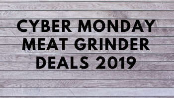 Meat grinder Cyber Monday (2019) deals list: Electric and Manual mincer, grinder and sausage stuffers from STX, LEM, and Kitchenaid Researched by the Tool Info Site