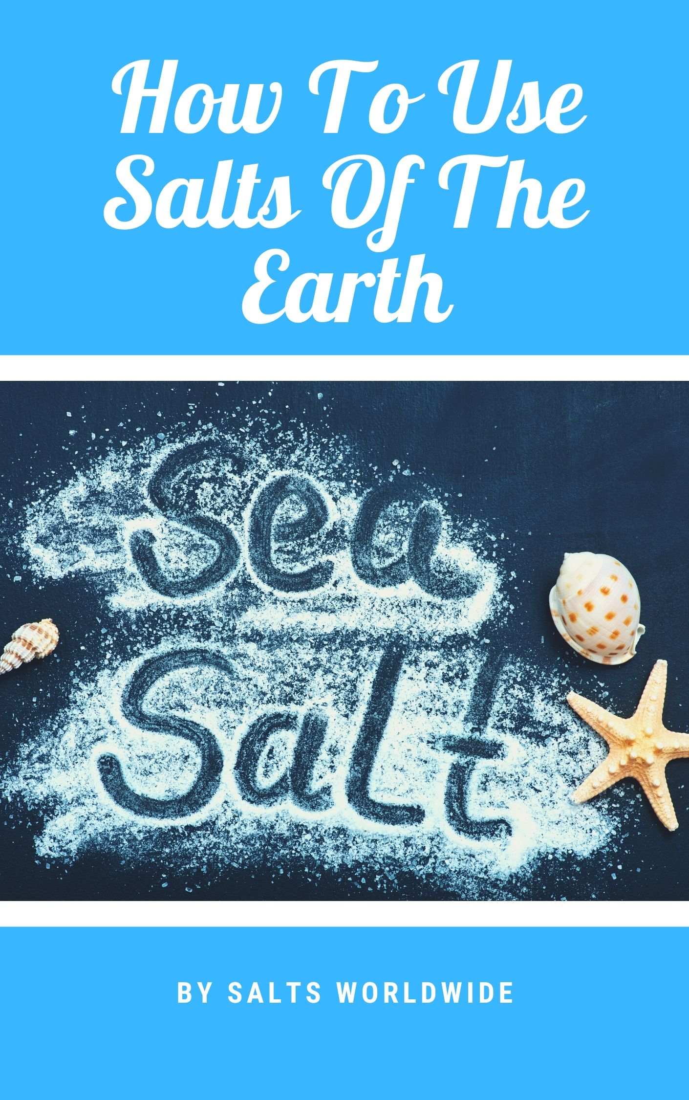 Salts Worldwide releases new eBook How To Use Salts Of The Earth and gives it away free
