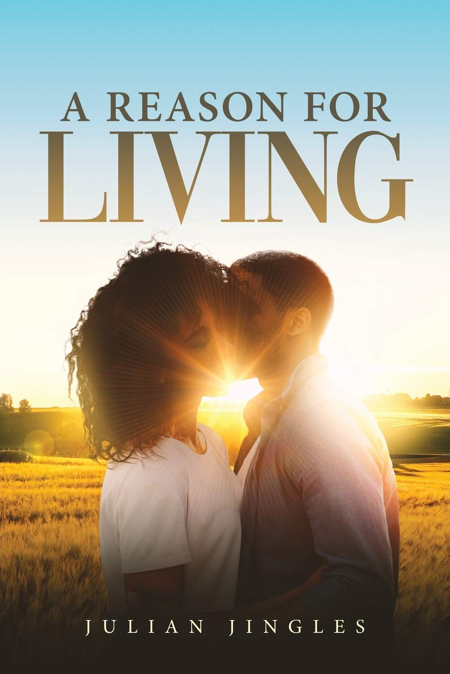 A Reason For Living By Julian Jingles Now on Amazon