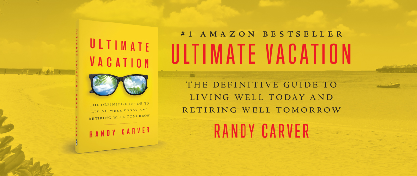 Local Author Writes Bestselling Book - Ultimate Vacation: The Definitive Guide to Living Well Today and Retiring Well Tomorrow