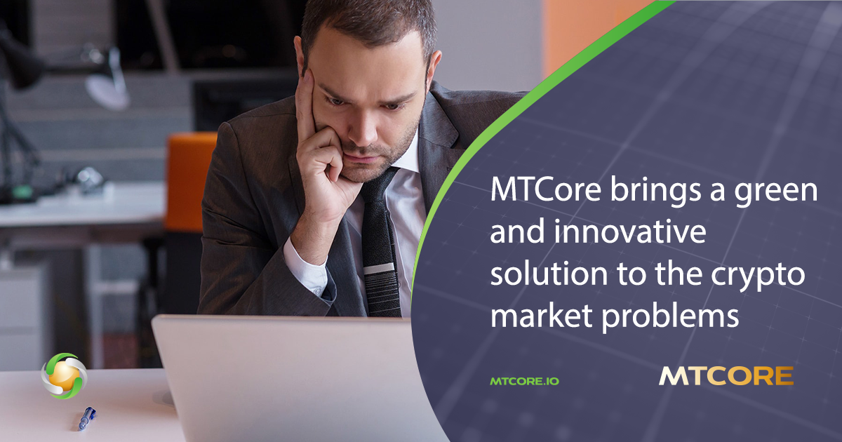 MTCore brings a green and innovative solution to the crypto market problems