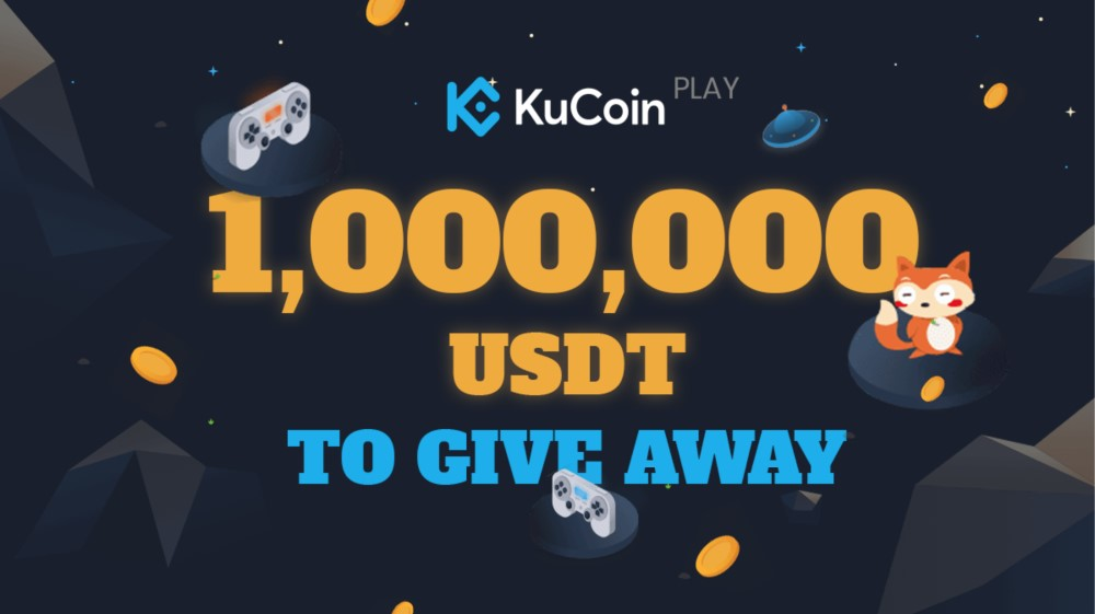 1,000,000 USDT Will Be Given Away For KuCoinPlay's Official Launch