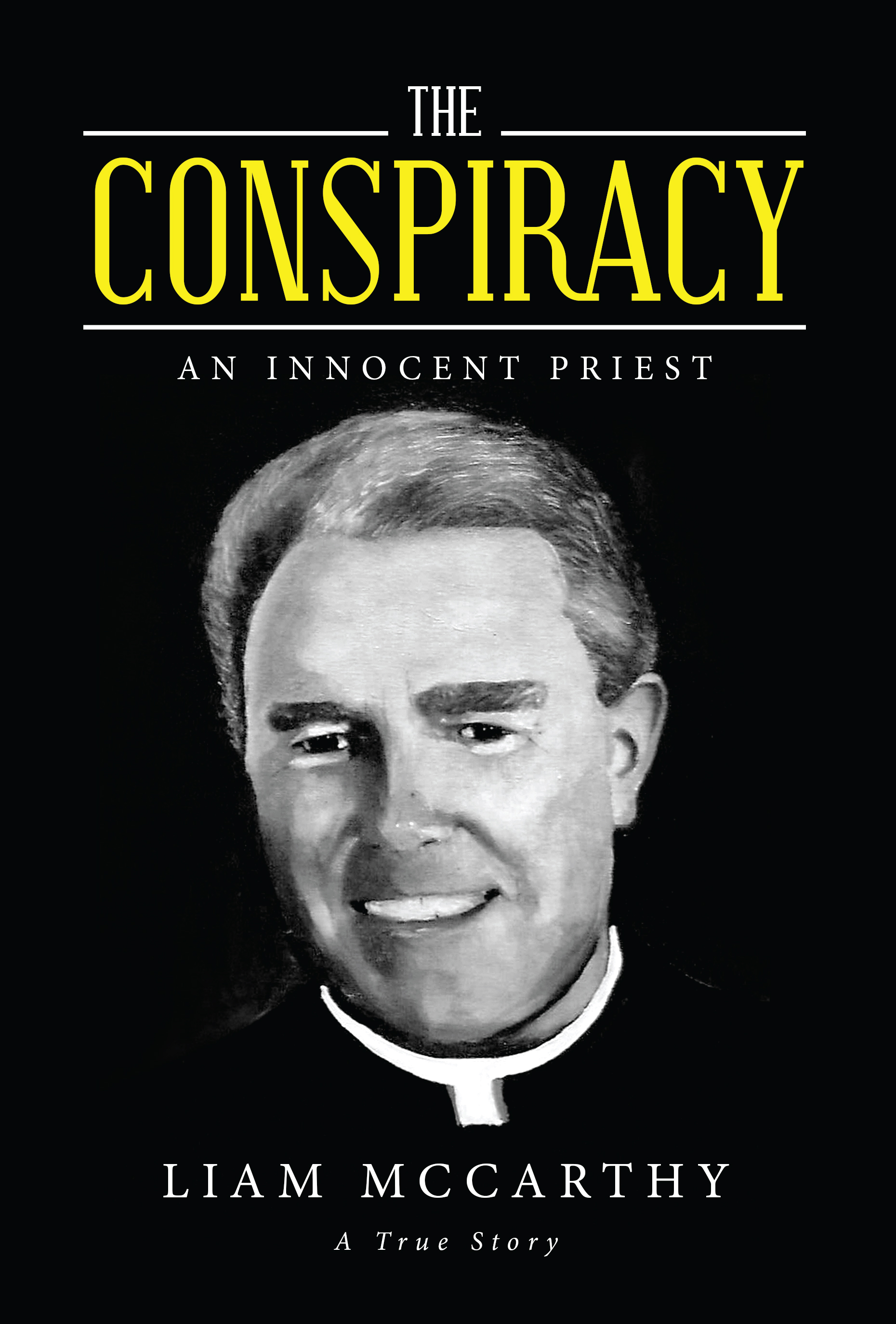 The Conspiracy - An Innocent Priest by Liam McCarthy Available on Amazon