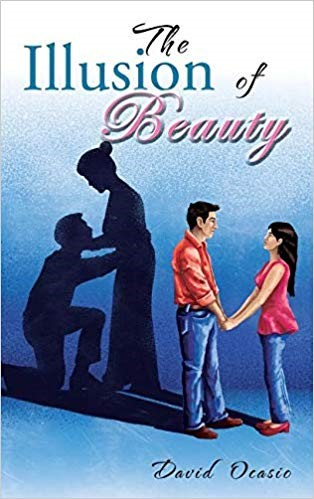 The Illusion of Beauty by David Ocasio - a Tale of a Young Lady, Guided and Saved by the Unlikeliest of People