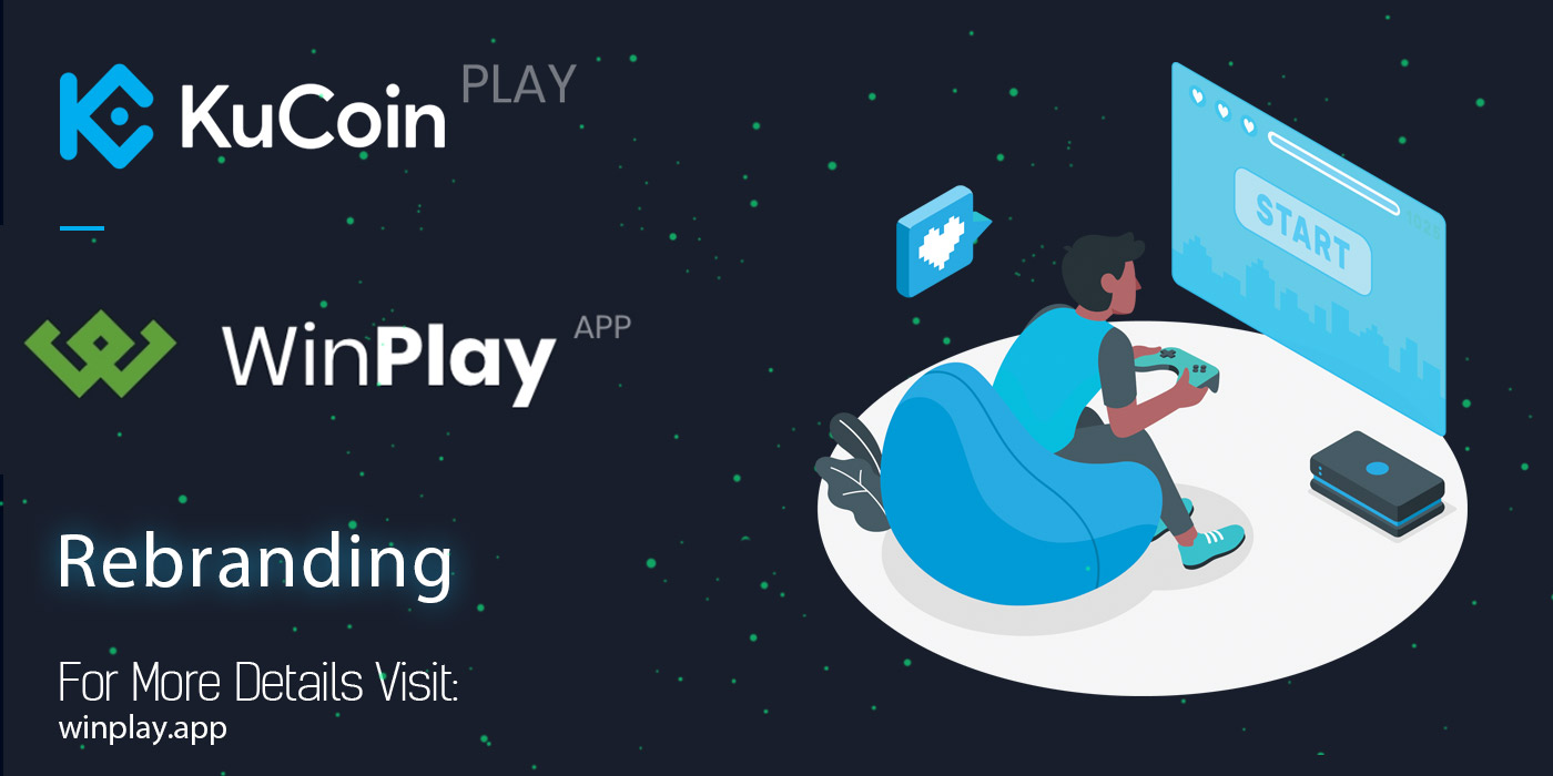 KuCoinPlay Rebrands To WinPlay.App For The Sake Of Mass Adoption