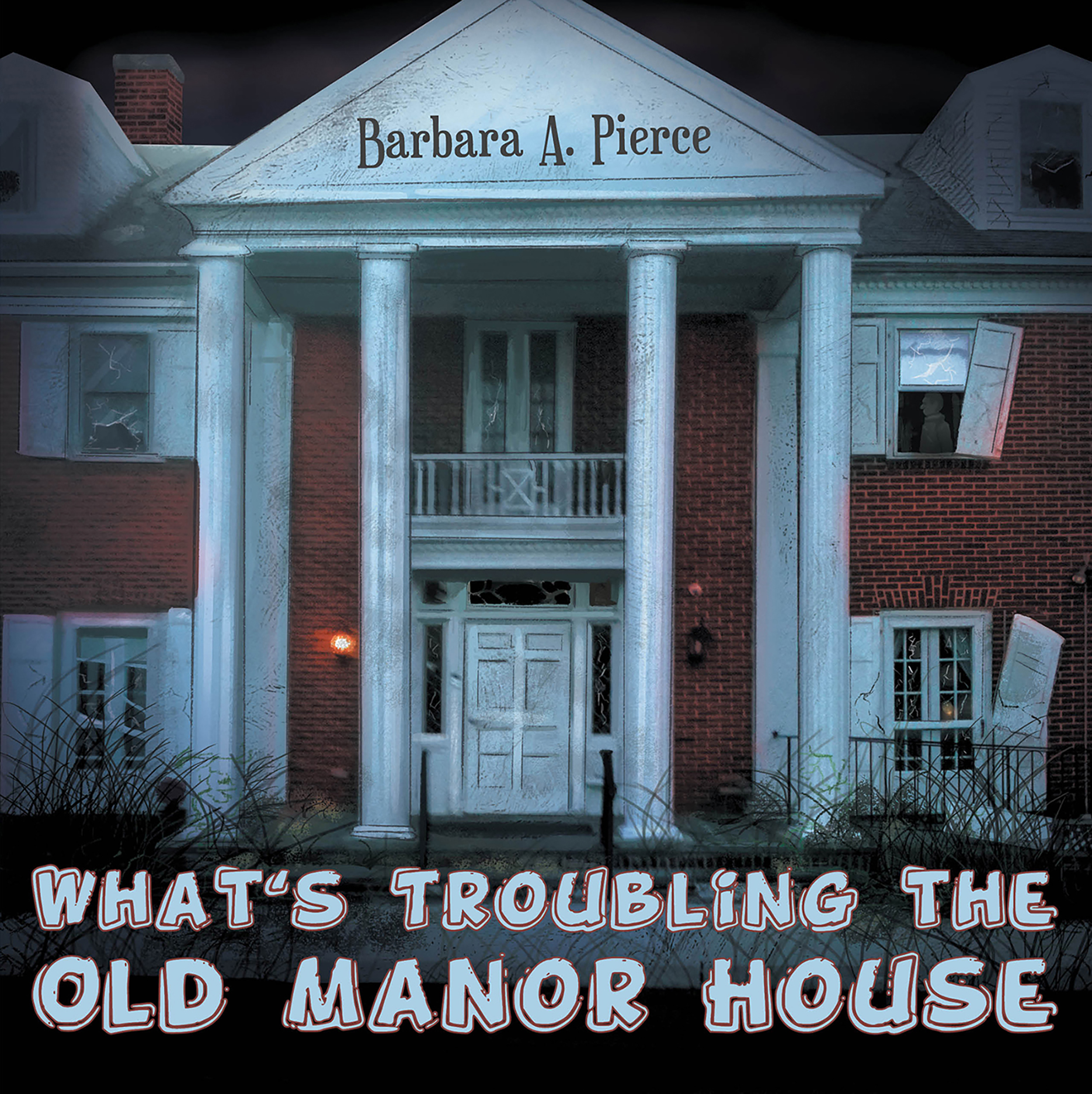 What\'s Troubling the Old Manor House by Barbara Pierce Now on Amazon