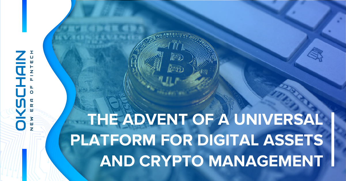 The advent of a universal platform for digital assets and crypto management