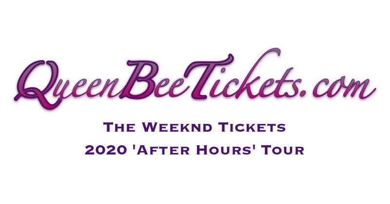 The Weeknd Tickets On Sale: QueenBeeTickets.com Announces Availability of Discount Tickets for The Weeknd\'s 2020 \'After Hours\' Concert Tour