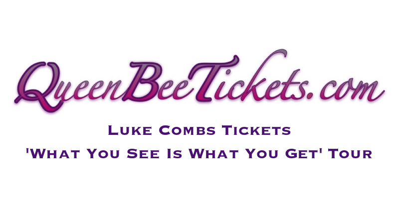 Luke Combs Tickets On Sale: QueenBeeTickets.com Announces Availability of Discount Tickets for Luke Combs\' Extended 2020 \'What You See Is What You Get\' Concert Tour