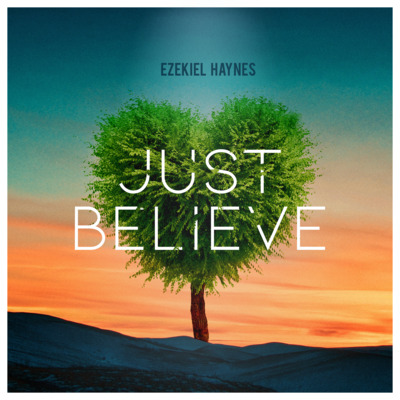 Ezekiel Haynes Releases 'Just Believe', a New Album with Smooth, Alternative Jazz Borne Out of Faith