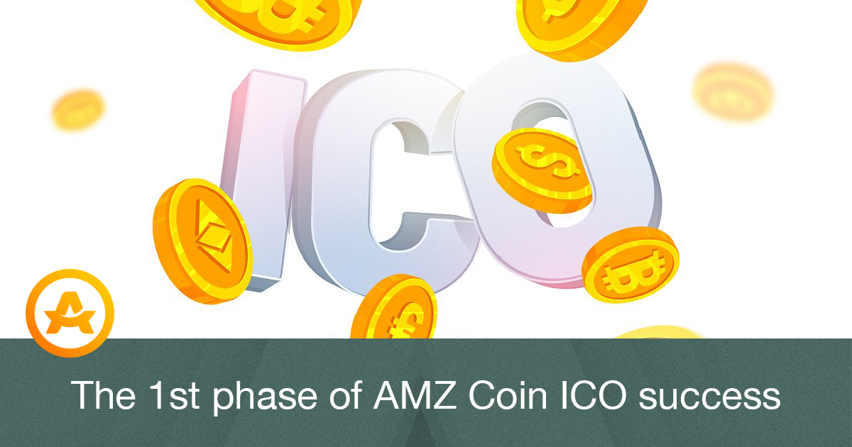 The 1st phase of AMZ Coin ICO success