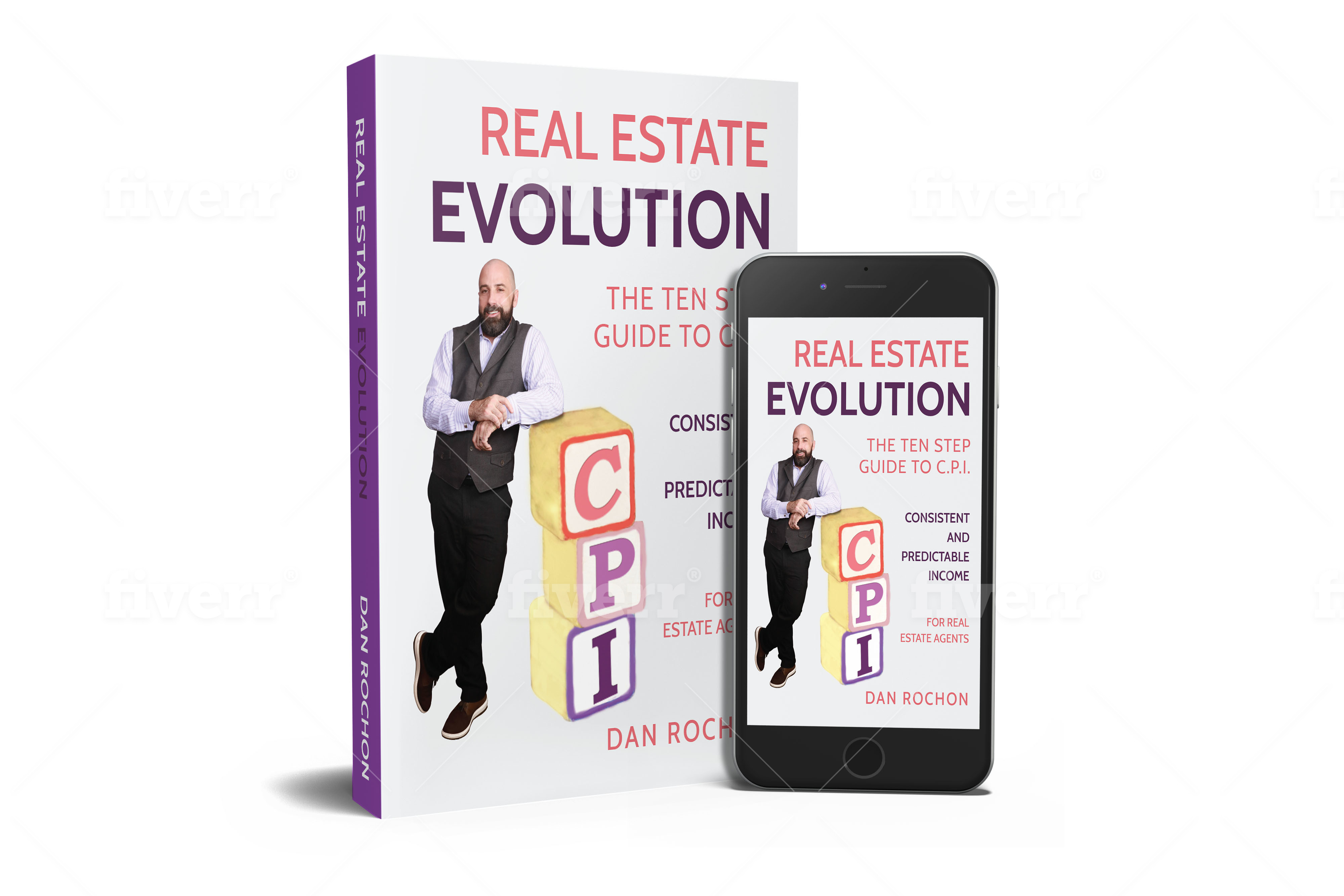 "Author and Real Estate Agent Dan Rochon Releases New Book, ""Real Estate Evolution: The Ten Step Guide to (C.P.I.) - Consistent and Predictable Income for Real Estate Agents"""